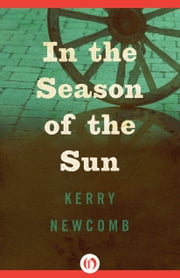 In the Season of the Sun ebook by Kerry Newcomb