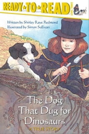 The Dog That Dug for Dinosaurs ebook by Simon Sullivan,Shirley  Raye Redmond
