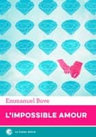 L'Impossible Amour ebook by Emmanuel Bove