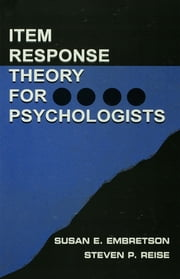 Item Response Theory ebook by Susan E. Embretson,Steven P. Reise,Susan E. Embretson,Steven P. Reise