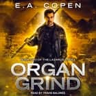 Organ Grind audiobook by E.A. Copen
