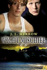 Wight Mischief ebook by J.L. Merrow