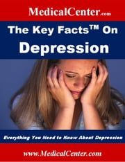 The Key Facts on Depression - Everything You Need to Know About Depression ebook by Patrick W. Nee
