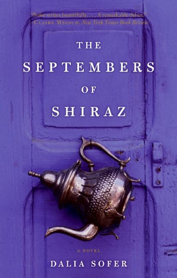 The Septembers of Shiraz - A Novel eBook by Dalia Sofer