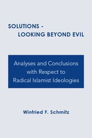 Solutions - Looking Beyond Evil ebook by Winfried F. Schmitz