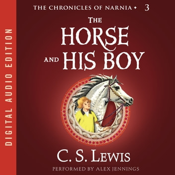 The Horse and His Boy audiobook by C. S. Lewis