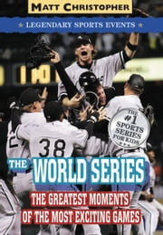 The World Series - Legendary Sports Events ebook by Stephanie Peters,Matt Christopher
