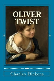 Oliver Twist - The Parish Boy's Progress ebook by Charles Dickens,Michael Wilson