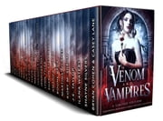 Venom & Vampires - A Limited Edition Paranormal Romance and Urban Fantasy Collection ebook by Casey Lane,Bryan Cohen,Shayne Silvers,Ilana Waters,J.E. Taylor,Kory M. Shrum,Martina McAtee,Boone Brux,Amanda Pillar,Sharon Stevenson,Lynn Tyler,Jennifer Hilt,Tom Shutt,Robert D. Armstrong,Fleur Camacho,SJ Davis,N.M. Howell,R.M. Jamieson,Milda Harris,Emma Nichols,Cate Farren,Taige Crenshaw,McKenna Jeffries,Rue Volley,Tracy Ellen,Kel Carpenter,Carrie Whitethorne,Christine Ashworth