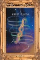 Fibonacci Tales - Dust Tales ebook by eLBe