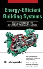 Energy-Efficient Building Systems ebook by Lal Jayamaha