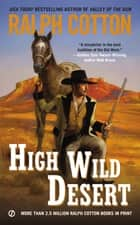 High Wild Desert ebook by Ralph Cotton