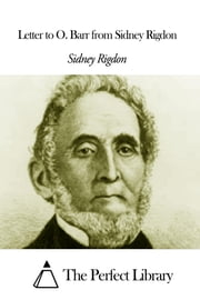 Letter to O. Barr from Sidney Rigdon ebook by Sidney Rigdon