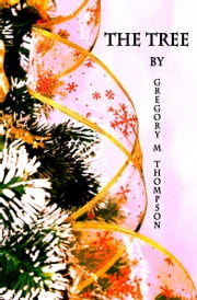 The Tree ebook by Gregory M. Thompson