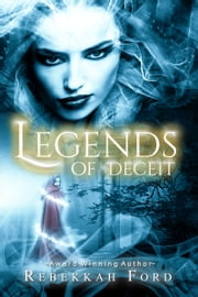 Legends of Deceit: Fantasy, Paranormal (Legends of Deceit Series Book 1) ebook by Rebekkah Ford