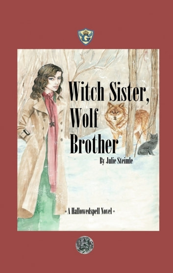 Witch Sister, Wolf Brother - A Hallowedspell novel ebook by Julie Steimle