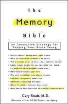 The Memory Bible - An Innovative Strategy for Keeping Your Brain Young ebook by Gary Small, MD