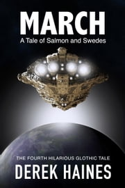 March - A Tale of Salmon and Swedes - The Glothic Tales, #4 ebook by Derek Haines