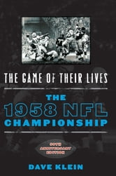 The Game of Their Lives - The 1958 NFL Championship ebook by Dave Klein