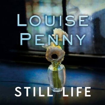 Still Life audiobook by Louise Penny