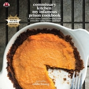 "Commissary Kitchen - My Infamous Prison Cookbook audiobook by Albert ""Prodigy"" Johnson, Kathy Iandoli"
