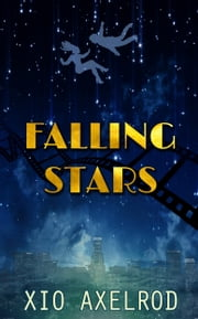 Falling Stars ebook by Xio Axelrod