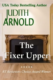 The Fixer Upper ebook by Judith Arnold
