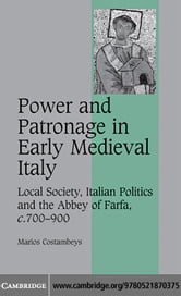 Power and Patronage in Early Medieval Italy ebook by Costambeys,Marios