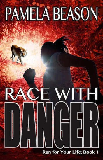 Race with Danger - Run for Your Life, #1 ebook by Pamela Beason
