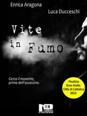 Vite in fumo ebook by Luca Ducceschi, Enrica Aragona