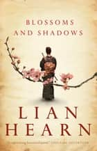 Blossoms and Shadows ebook by Lian Hearn