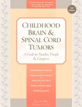 Childhood Brain & Spinal Cord Tumors - A Guide for Families, Friends & Caregivers ebook by Tania Shiminski-Maher,Catherine Woodman,Nancy Keene