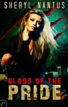 Blood of the Pride ebook by Sheryl Nantus