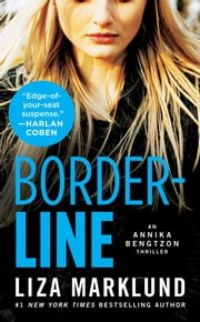 Borderline - An Annika Bengtzon Thriller ebook by Liza Marklund