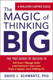 The Magic of Thinking Big ebook by Kobo.Web.Store.Products.Fields.ContributorFieldViewModel