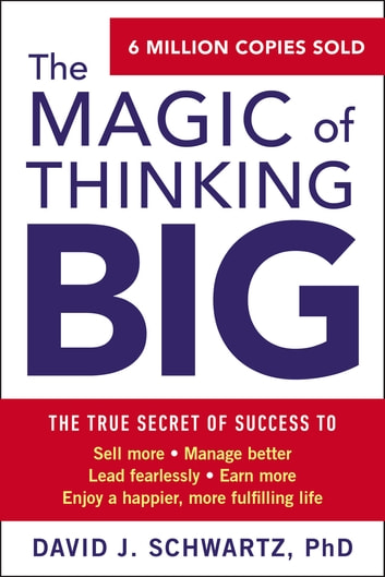 The Magic of Thinking Big ebook by David J Schwartz