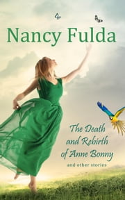 The Death and Rebirth of Anne Bonny ebook by Nancy Fulda