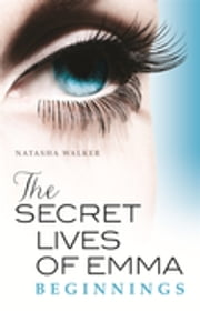 The Secret Lives of Emma: Beginnings ebook by Kobo.Web.Store.Products.Fields.ContributorFieldViewModel