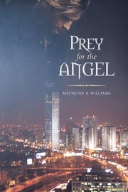 PREY FOR THE ANGEL ebook by Anthony E. Williams