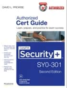 CompTIA Security+ SY0-301 Authorized Cert Guide, Deluxe Edition ebook by David L. Prowse