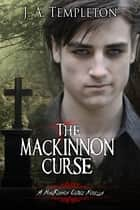 The MacKinnon Curse (MacKinnon Curse series, book 4) ebook by J.A. Templeton