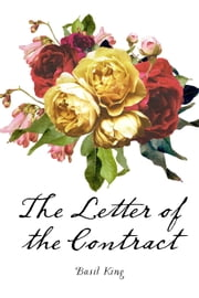 The Letter of the Contract ebook by Basil King
