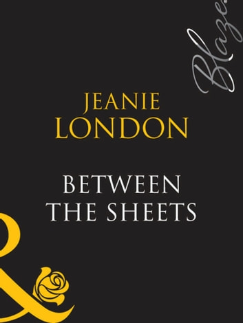 Between The Sheets (Mills & Boon Blaze) ebook by Jeanie London