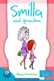 Smilla and Grandma: Books by kids for kids ebook by Runa Sivertsen