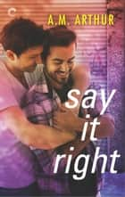 Say It Right ebook by