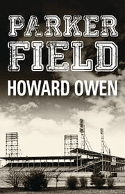 Parker Field ebook by Howard Owen