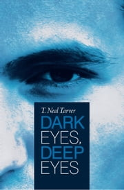 Dark Eyes, Deep Eyes ebook by T. Neal Tarver