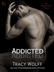 Addicted - An Ethan Frost Novel ebook by Tracy Wolff