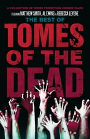 The Best of Tomes of the Dead, Volume 1 ebook by Matthew Smith,Al Ewing,Rebecca Levene
