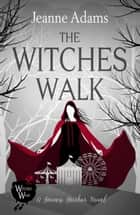 The Witches Walk - Haven Harbor Book 1 ebook by Jeanne Adams